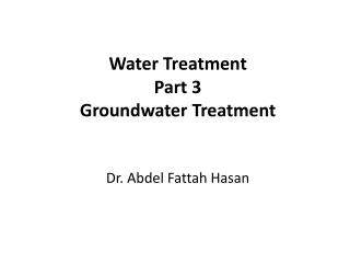 Water Treatment Part 3 Groundwater Treatment