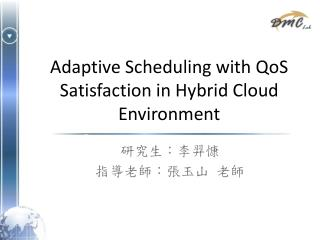 Adaptive Scheduling with QoS Satisfaction in Hybrid Cloud Environment