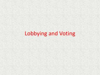 Lobbying and Voting