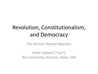 Revolution, Constitutionalism, and Democracy