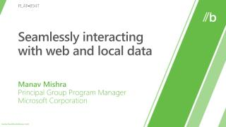 Seamlessly  interacting  with  web  and l ocal data