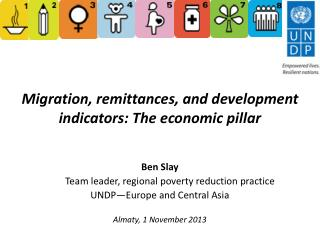 Migration, remittances, and development  indicators: The economic pillar