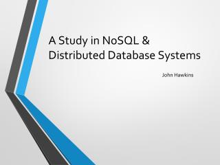 A Study in NoSQL & Distributed Database Systems