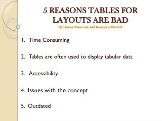 5 REASONS TABLES FOR LAYOUTS ARE BAD By Donna Naumann and Keniquea Mitchell