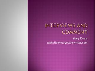 Interviews and Comment