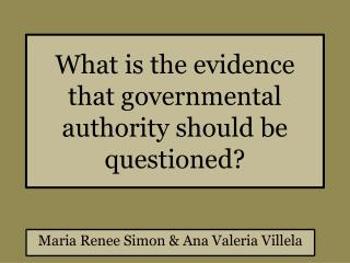 What is the evidence that governmental  authority should be questioned?