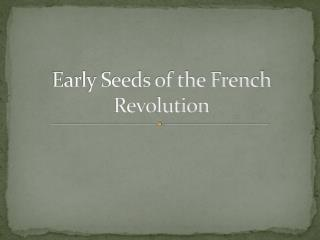 Early Seeds of the French Revolution