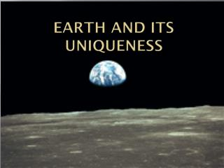 Earth and Its Uniqueness