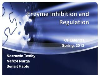 Enzyme Inhibition and Regulation