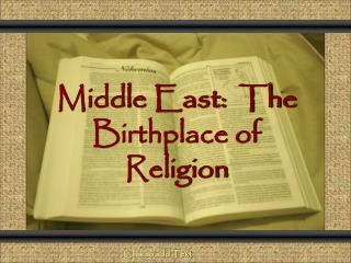 Middle East:  The Birthplace of Religion