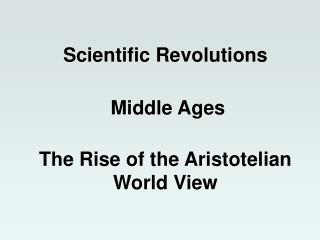 The Rise of the Aristotelian World View