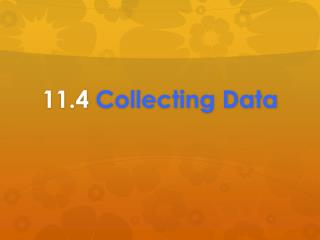 11.4  Collecting Data