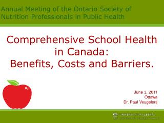 Comprehensive School Health in Canada:  Benefits, Costs and Barriers.