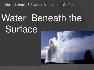 Earth Science 6.3 Water Beneath the Surface