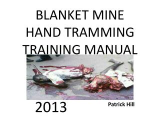 BLANKET MINE HAND TRAMMING TRAINING MANUAL