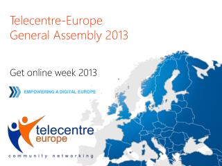 Telecentre-Europe  General Assembly 2013