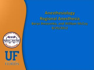 Anesthesiology Regional Anesthesia  Barys Ihnasenka , and William McCoy 8/25/2012