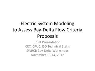 Electric System Modeling to Assess Bay-Delta Flow Criteria Proposals