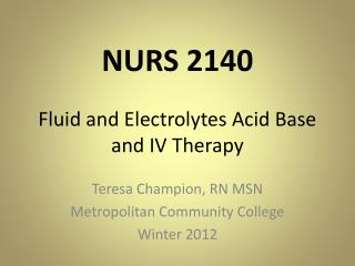 NURS 2140  Fluid and Electrolytes Acid Base and IV Therapy