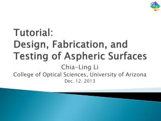 Tutorial: Design, Fabrication, and Testing of Aspheric Surfaces