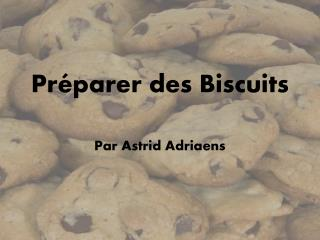 Pr é parer des  Biscuits