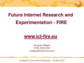 Future Internet Research and  Experimentation - FIRE www.ict-fire.eu
