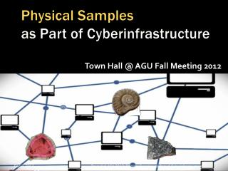 Physical Samples  as Part of Cyberinfrastructure