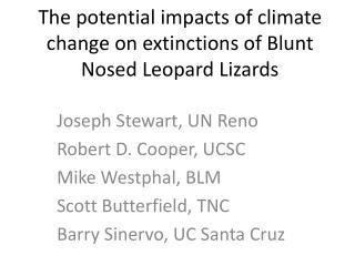 The potential impacts of climate change on extinctions of Blunt Nosed Leopard Lizards