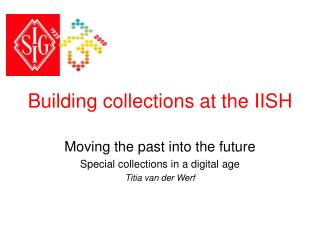 Building collections at the IISH