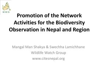 Promotion of the Network Activities for the Biodiversity Observation in Nepal and Region
