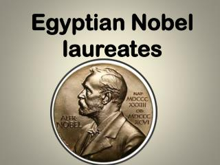 Egyptian Nobel laureates