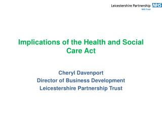 Implications of the Health  and Social Care  Act