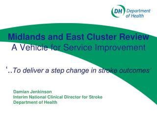 Midlands and East Cluster Review  A V ehicle  for S ervice Improvement