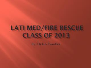 LATI Med/Fire Rescue  Class of 2013