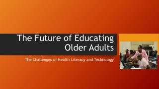 The Future of Educating Older Adults