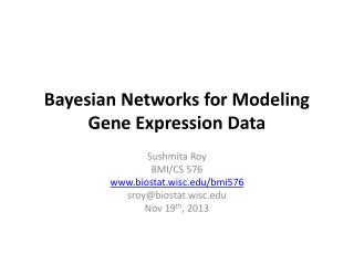 Bayesian Networks for Modeling Gene Expression Data