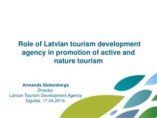 Role of Latvian tourism development agency in promotion of active and nature tourism