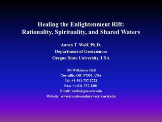 Healing the Enlightenment Rift:  Rationality, Spirituality, and Shared Waters Aaron T. Wolf, Ph.D.
