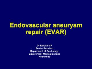 Endovascular aneurysm  repair ( EVAR)