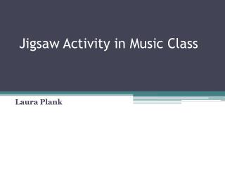 Jigsaw Activity in Music Class