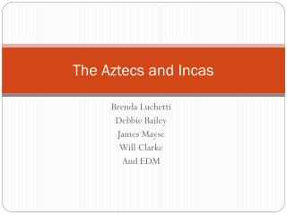 The Aztecs and Incas