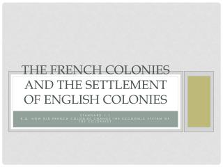 THE FRENCH COLONIES and the settlement of English colonies