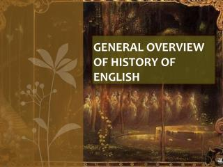 General Overview of History of English
