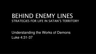 Behind  Enemy Lines Strategies for Life in satan's territory