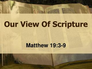 Our View Of Scripture