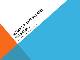 Module 7: Tapping and Threading