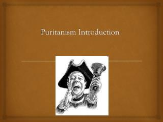 Puritanism Introduction