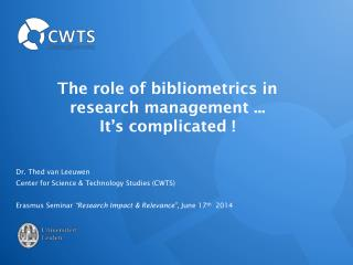 The role of bibliometrics in research management ... It's complicated !