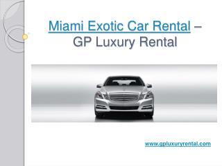 Miami Exotic Car Rental - GP Luxury Rental