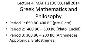 Lecture 4, MATH 210G.03, Fall 2014 Greek Mathematics and Philosophy